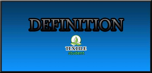 Defination About Textile Technology - Textile Student