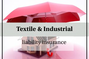 Textile & industrial liability insurance