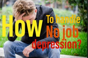 How to handle no job depression