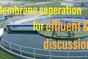 membrane seperation for effluent & discussion