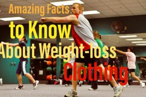 Amazing Facts to Know About Weight-loss Clothing